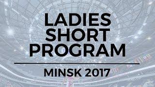 Alexandra TRUSOVA RUS - Ladies Short Program MINSK 2017