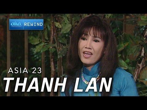 «ASIA 23» Ngày Xưa Hoàng Thị - Thanh Lan [asia REWIND]