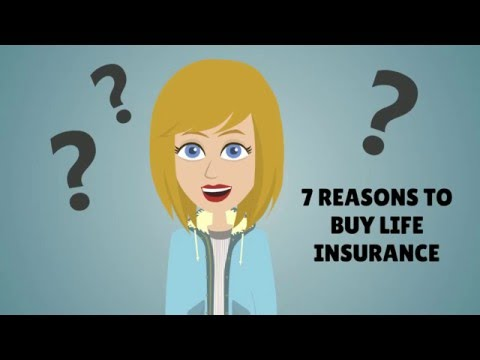 7 Great Reasons To Buy Life Insurance