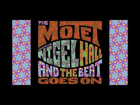 The Motet - And the Beat Goes On (feat. Nigel Hall)