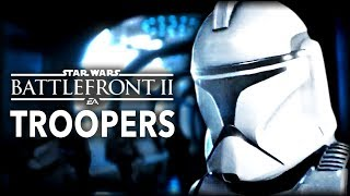 TROOPERS | Star Wars Battlefront 2 Cinematic