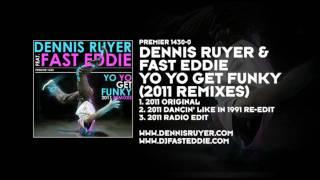 Dennis Ruyer & Fast Eddie - Yo Yo Get Funky (2011 Remix)