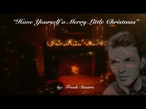 🎄Have Yourself a Merry Little Christmas🎄 (w/lyrics)~Mr. Frank Sinatra