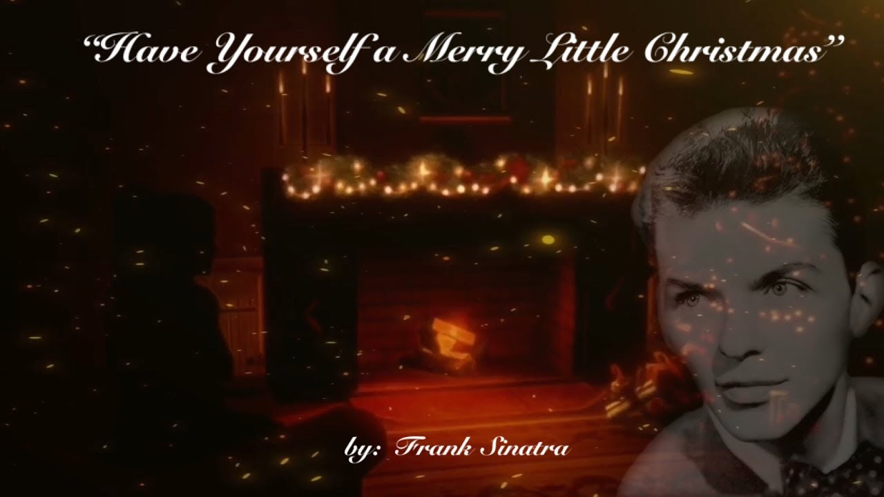 Frank Sinatra Have Yourself A Merry Little Christmas.Have Yourself A Merry Little Christmas W Lyrics Mr Frank Sinatra