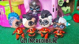 """Gli INCREDIBILI - Una """"normale"""" famiglia di Super LOL Surprise  [Film Lollizzati - Ep. 7]"""