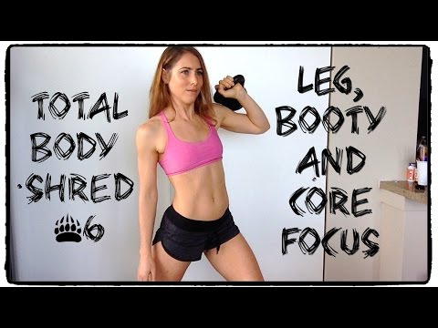 Total Body Shred #6 | Legs, Booty, CORE!