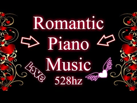 Romantic Classical Piano Music (528hz)