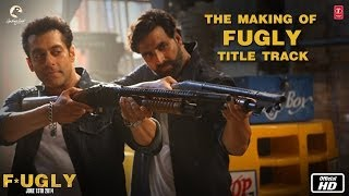 Fugly : Making of the Fugly Title Track feat. Akshay Kumar and Salman Khan