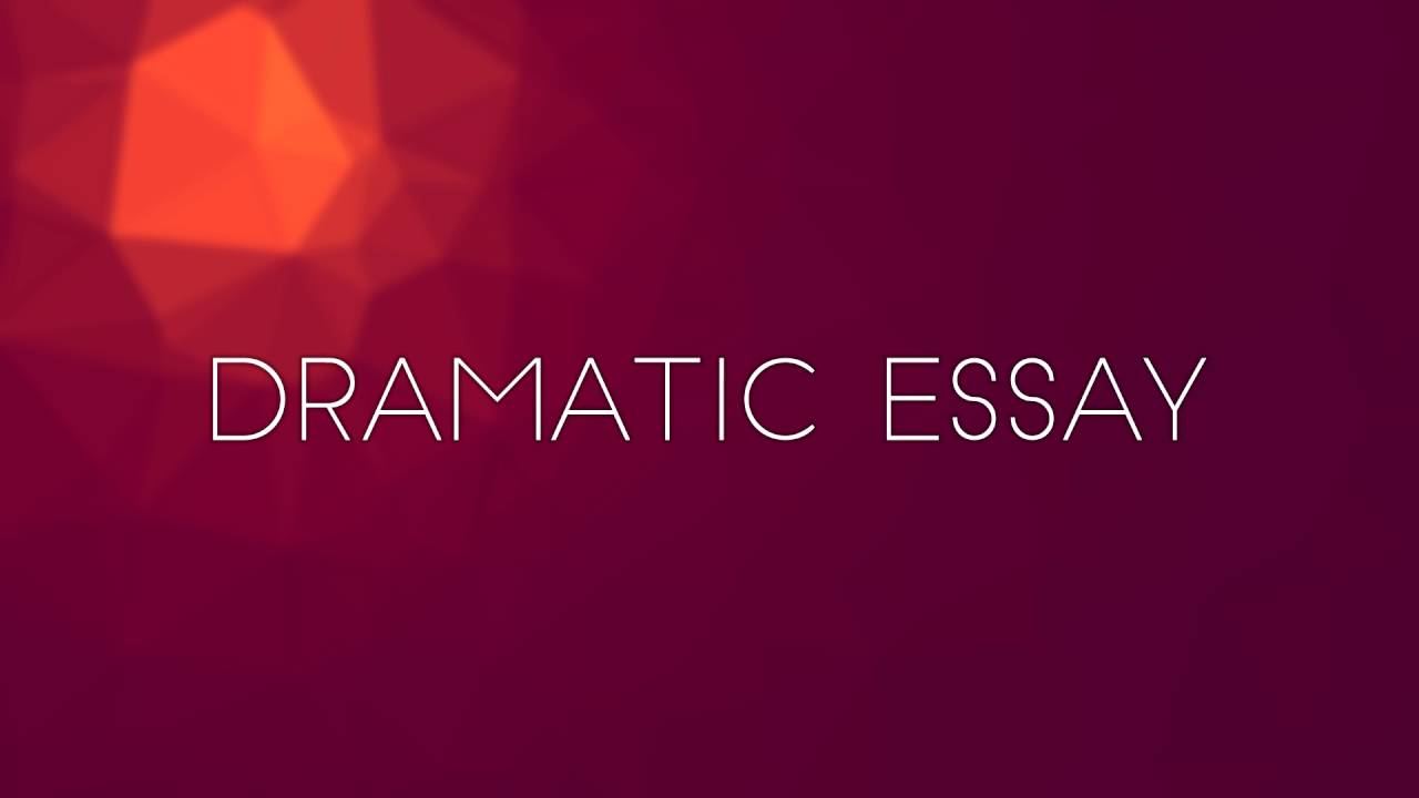dramatic essay mark williams dramatic essay mark williams