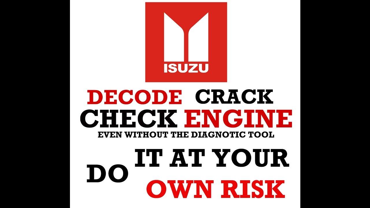 ISUZU 16- Decode the ISUZU Check engine Code even without Diagnostic Scanner
