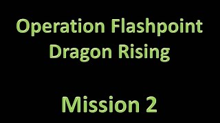 Operation Flashpoint: Dragon Rising - Mission 2; Blinding The Dragon (PS3 HD / No Commentary)