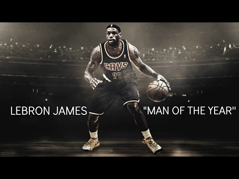 "LeBron James - ""Man Of The Year"" ᴴᴰ"