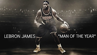 """LeBron James - """"Man Of The Year"""" ᴴᴰ"""
