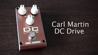 Carl Martin DC Drive 2018 Pedal Demo