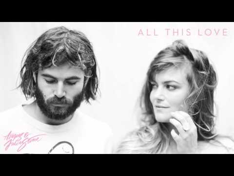 Angus & Julia Stone - All This Love (Audio Only)