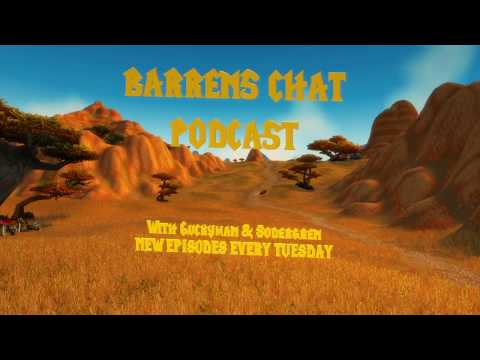 Patch 8.2 (Part 1) - Barrens Chat Podcast
