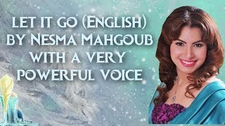 let it go english by nesma mahgoub with a very powerful voice