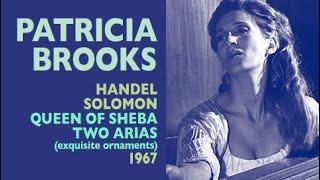 Patricia Brooks - Two arias from Handel's Solomon