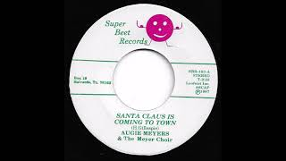 Augie Meyers & The Meyer Choir - Santa Claus Is Coming To Town
