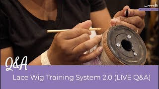 Lace Wig Training System 2 0 Q&A (LIVE)
