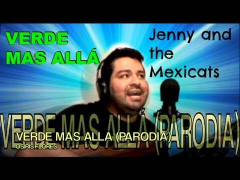 Osiris-Verde mas allá (Jenny and the Mexicats(PARODIA) Videos De Viajes