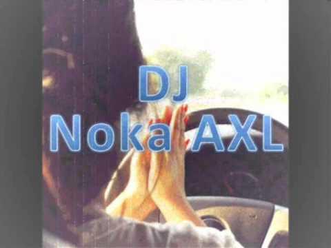DJ Noka AXL - Ye Ye Ye