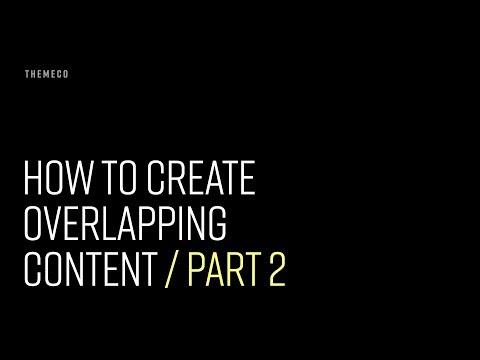 How to Create Overlapping Content (Part 2)