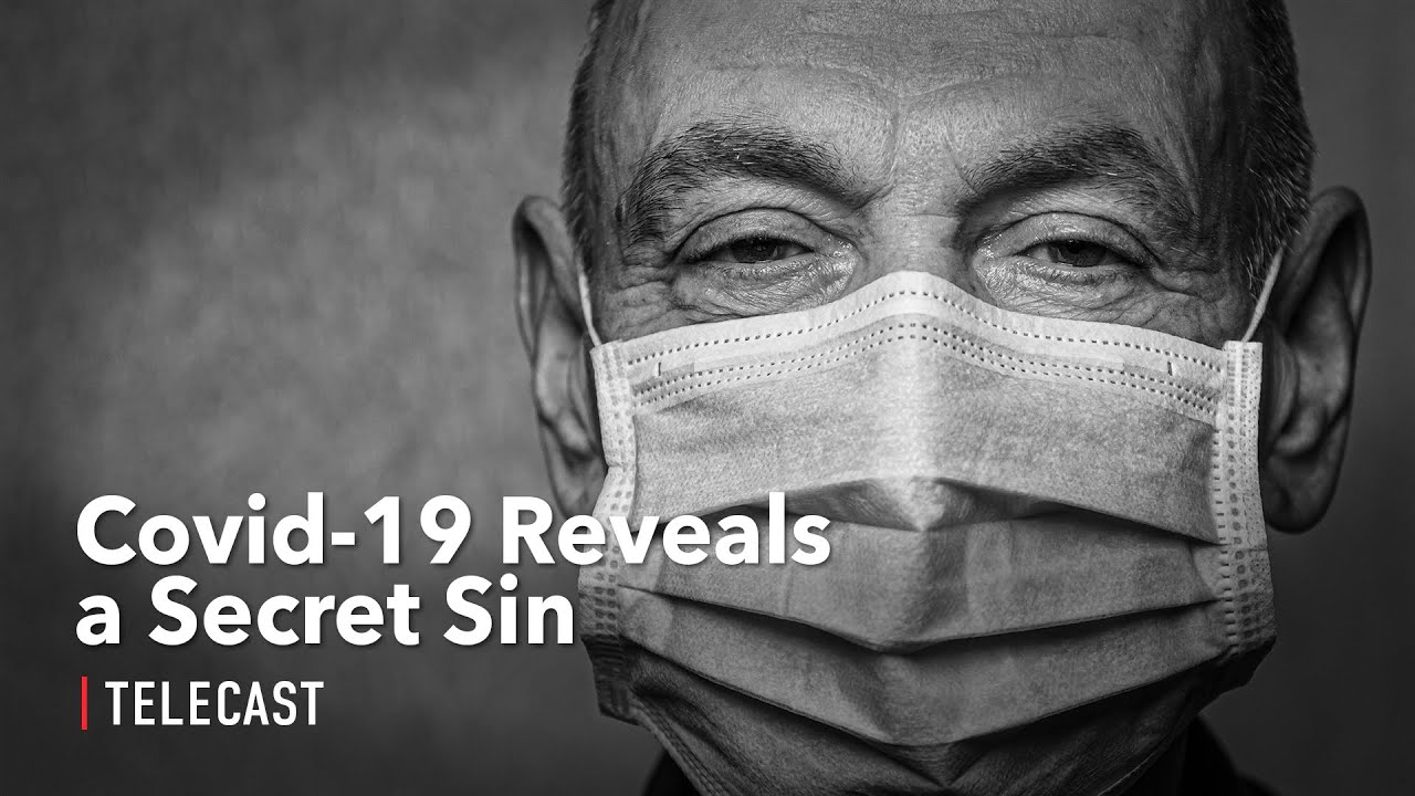 Covid 19 Reveals a Secret Sin