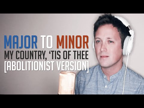 My Country, Tis of Thee with Abolitionist Lyrics MINOR KEY VERSION