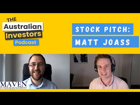 Stock Pitch: Matt Joass | Maven Funds Management | Australian Investors Podcast | Rask