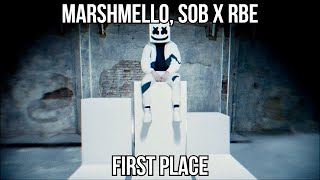Marshmello & SOB X RBE - First Place (Clean by DaBois)