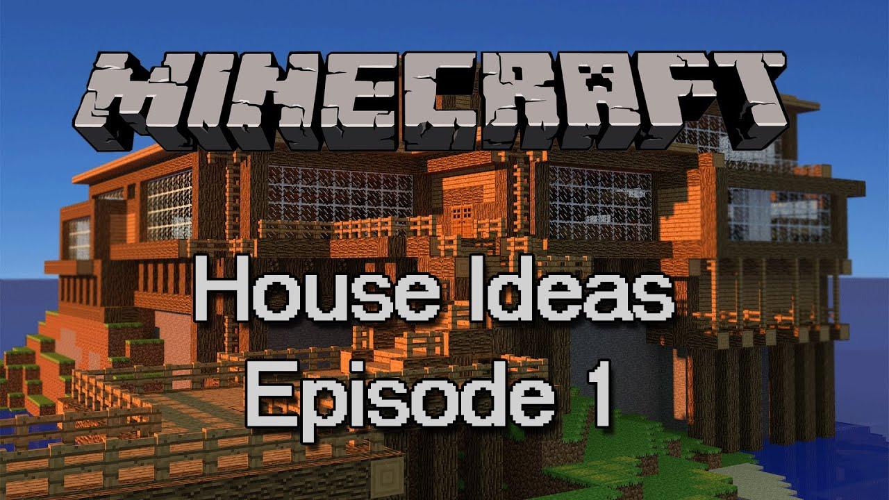 Minecraft  Minecraft House Ideas Episode 1 - YouTube