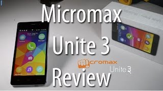 Micromax Unite 3 Review