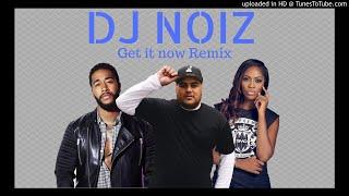 DJ NOIZ REMIX - GET IT NOW