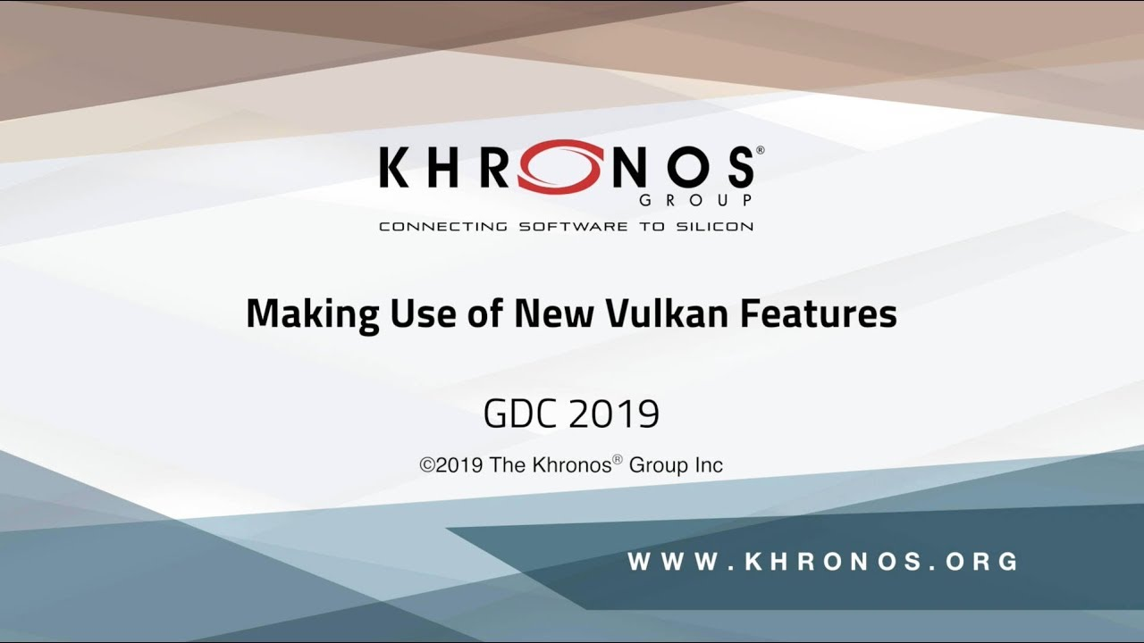 Making Use of New Vulkan Features - GDC 2019