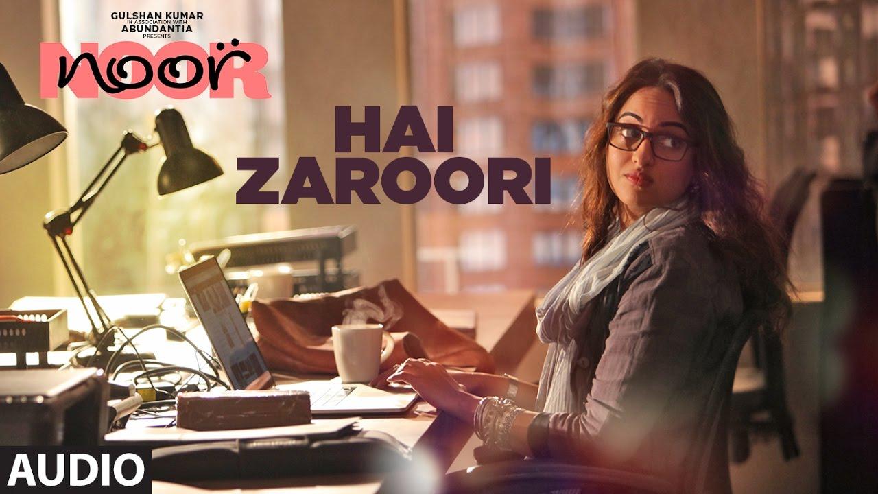 Download Hai Zaroori Full Audio Song   Noor   Sonakshi Sinha   Amaal Mallik   Prakriti Kakar   T-Series