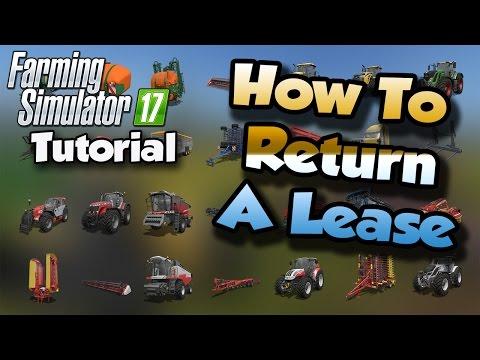 Farming Simulator 17 Tutorial - How To Return A Lease | FS17 Tutorials