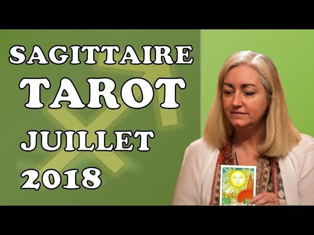 SAGITTAIRE -  Tarot Astrologique - Juillet 2018