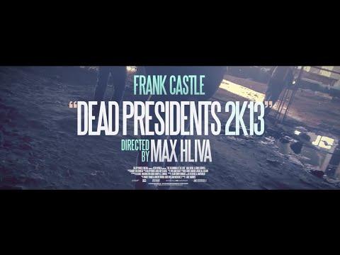 Frank Castle - Dead Presidents 2K13 ( Dir by Max Hliva ) [ Music Video ]