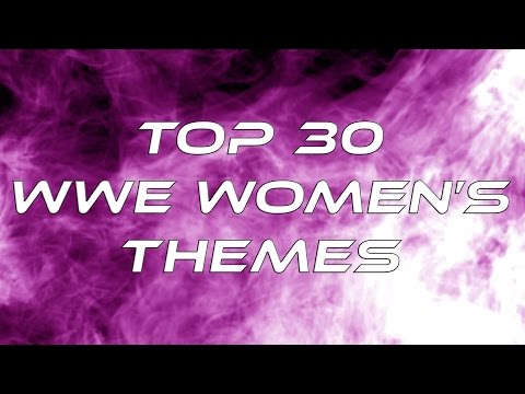 Top 30 WWE Women's Themes
