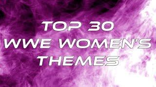 Top 30 WWE Women's Themes