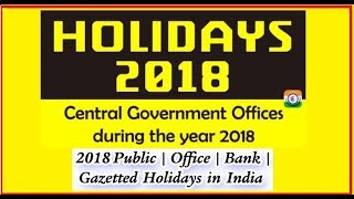 2018 Central Govt. Employee General and Festival compulsory Holidays List || Calender Government