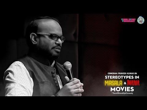 Stereotypes in Masala & Horror Movies- #TamilStandUpComedy video by Praveen Kumar