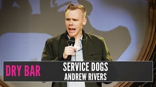 They Can't All Be Service Dogs Right? Andrew Rivers