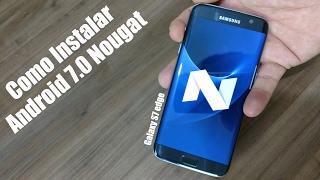 Galaxy S7 edge: Como instalar o Android 7.0 Nougat