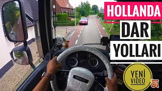 TIR İLE DAR HOLLANDA YOLLARIN'da SÜRMEK / Köpek ısırıyordu ! #hollanda