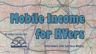 Mobile Income Ideas For Full Time Rvers Interviews With Those Doing It