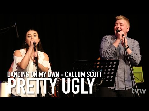 Dancing On My Own - Callum Scott (Cover by Pretty Ugly) | Next Level
