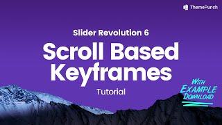 Slider Revolution 6.0 - Scroll Based Keyframes (Example Download in Description)