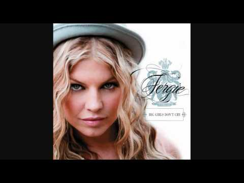 Fergie - Big Girls Don't Cry (Audio)